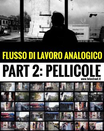 flusso di lavoro pellicole fotografiche - Flusso di lavoro analogico  Part 2: Pellicole Fotografiche - fotostreet.it