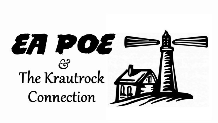 EA Poe and the Krautrock connection