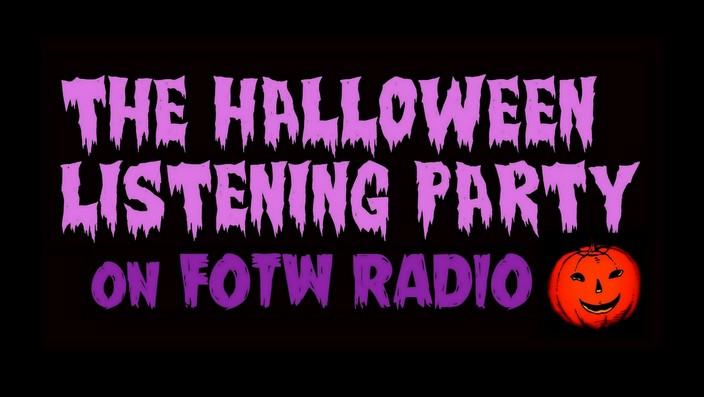 The Halloween Listening Party on FOTW Radio Header logo