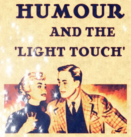 Picture of a cartoon couple from 50s advertising sitting at a table together, with the title above them, Humour and the Light Touch 600