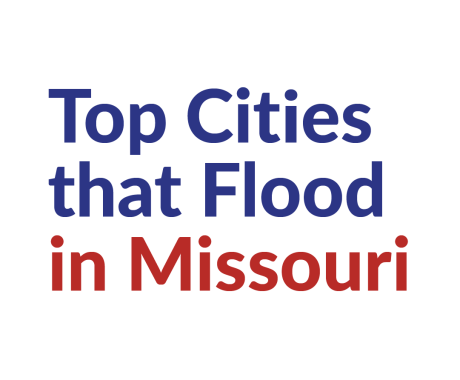 Top Cities at Serious Risk of Flooding in Missouri