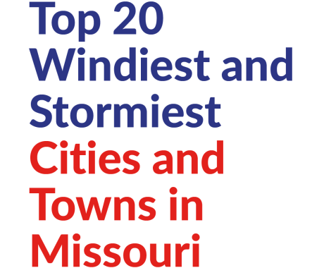 Top 20 Windiest and Stormiest Cities and Towns in Missouri