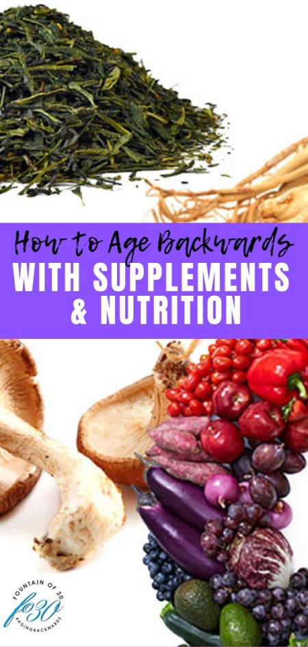 how to age backwards supplements nutrition