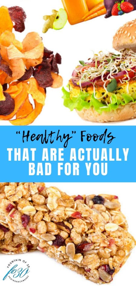 healthy foods that are actually bad for you veggie chips burgers granola bars fountainof30