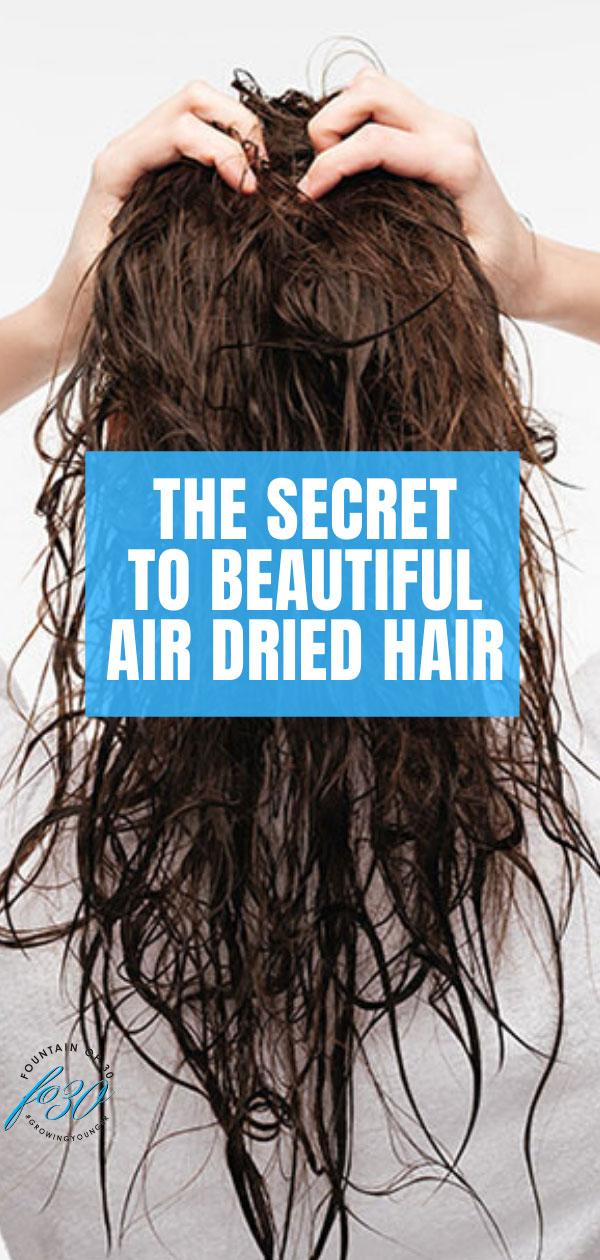 secret to air dried hair fountainof30