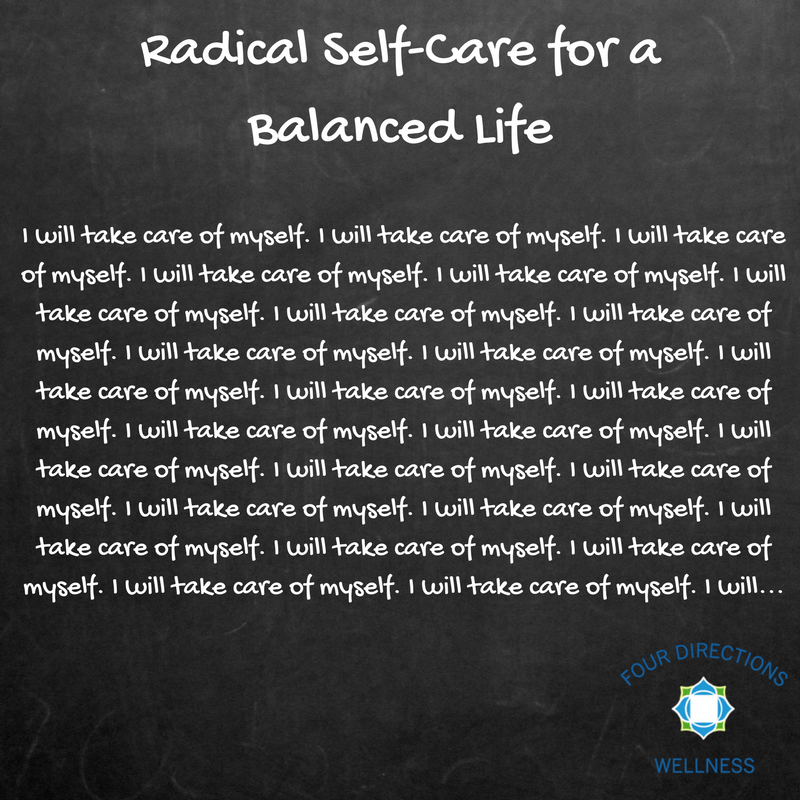 Radical Self-Care for a Balanced Life - Four Directions Wellness