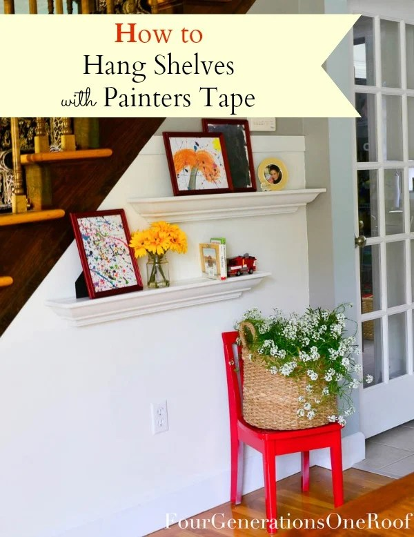 How to hange shelves using painters tape