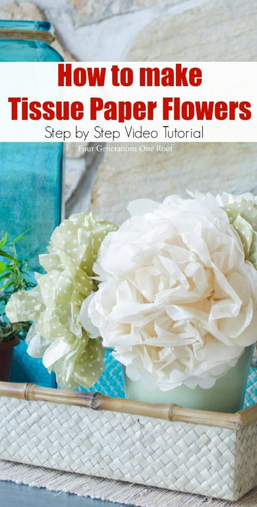 How To Make Tissue Paper Flowers Four Generations One Roof