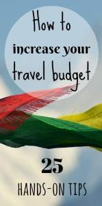 increase your travel budget to the max