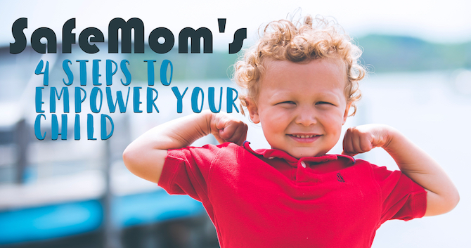 SafeMom's Four Steps To Empower Your Child