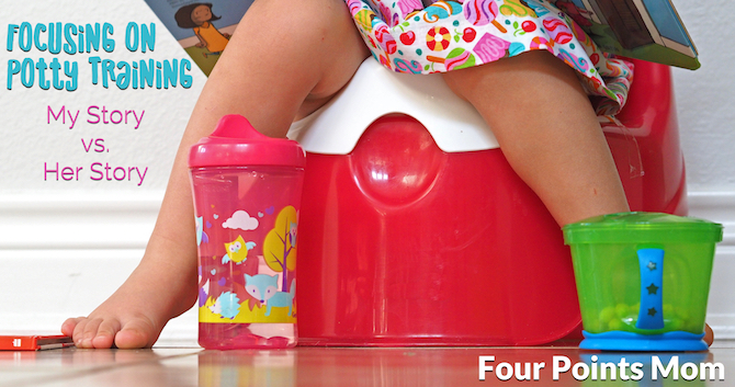 Focusing on Potty Training: My Story vs. Her Story
