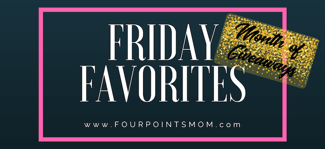 Friday Favorites with Four Points Mom (11-10-2017)