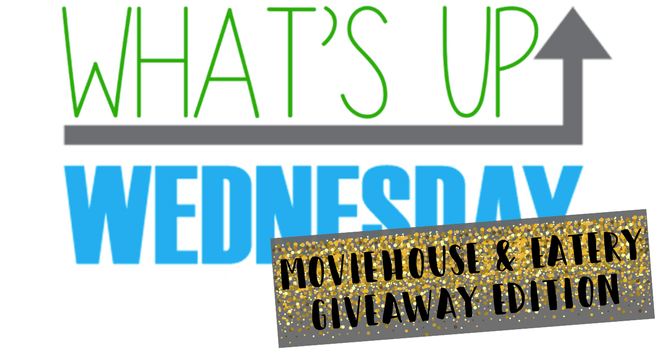 What's Up Wednesday – Moviehouse Giveaway (11-22-2017)