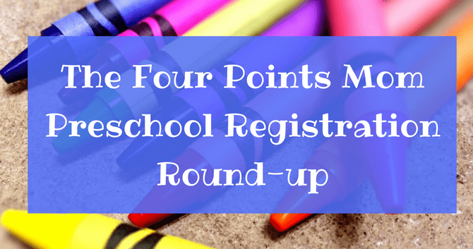 The Four Points Mom Preschool Registration Round-Up