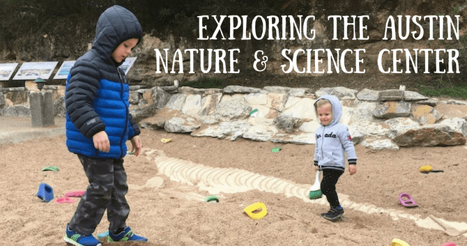 Exploring The Austin Nature & Science Center
