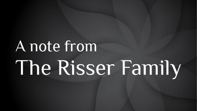 A note from the Risser family