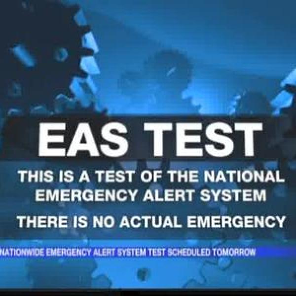 National Emergency Alert System test scheduled_-7000867839686717815