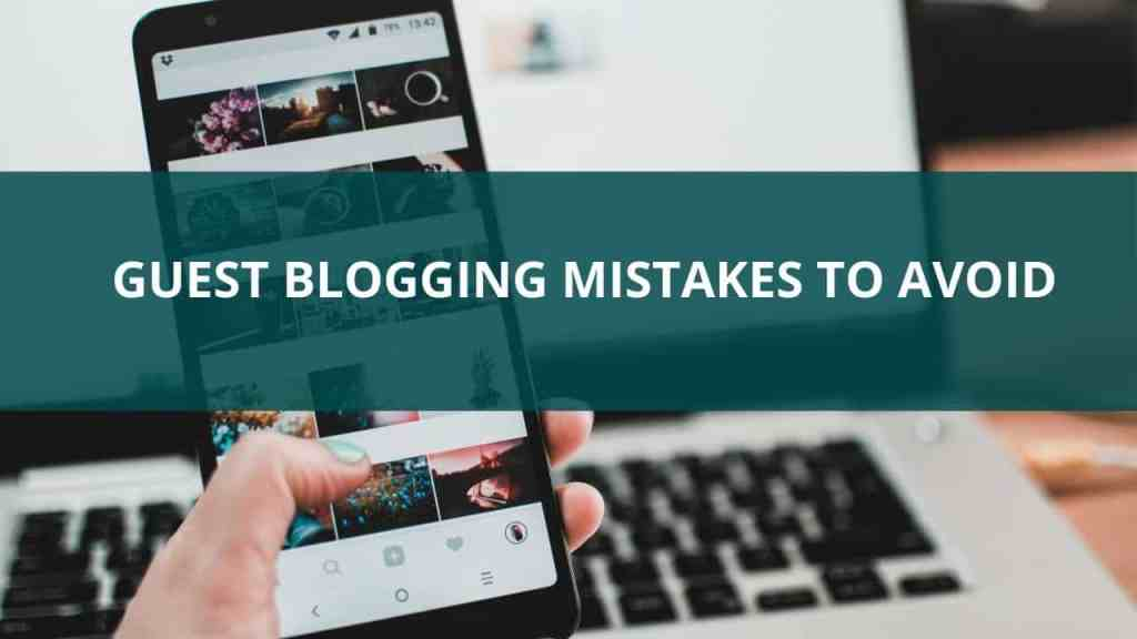 Common guest blogging mistakes to avoid