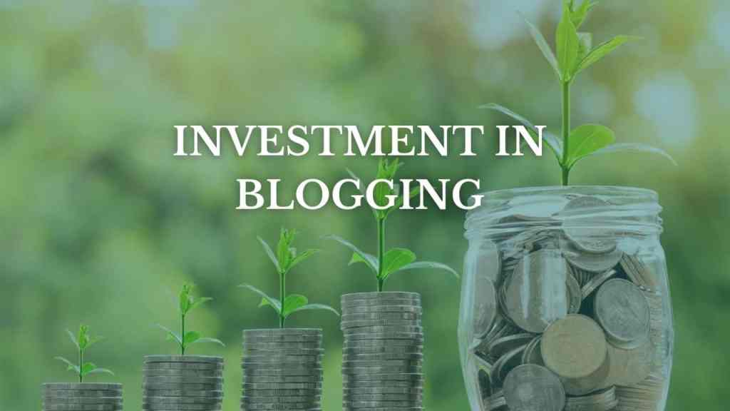 Essential investment in blogging