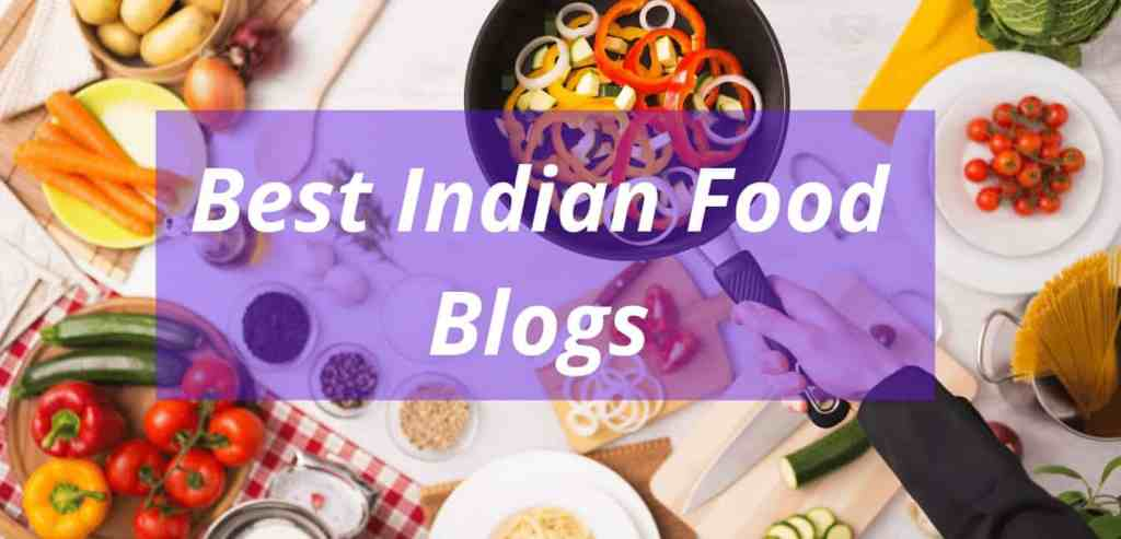 Best Food Blogs and Bloggers India
