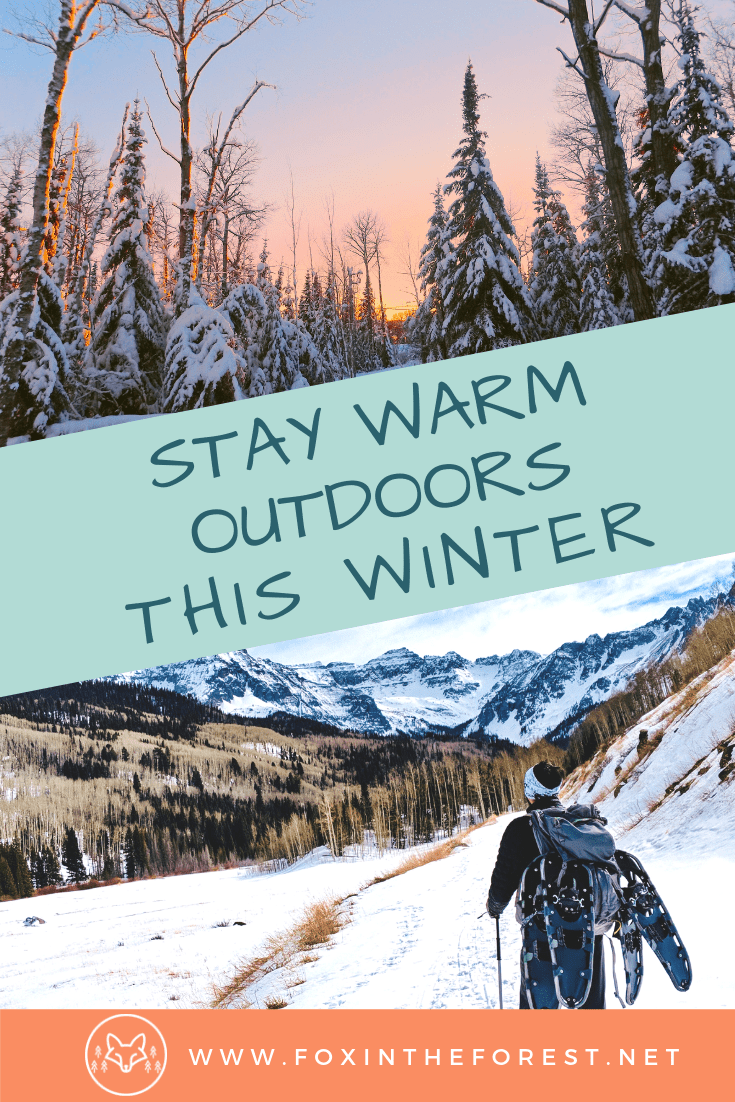 Tips and tricks to stay warm outdoors this winter. Hacks to stay warm on a winter hike. How to keep warm while winter camping. Have warm feet this winter. #camping #hiking #outdoors #winter
