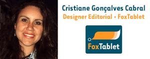 Cristiane Gonçalves Cabral, designer e produtora editorial, FoxTablet