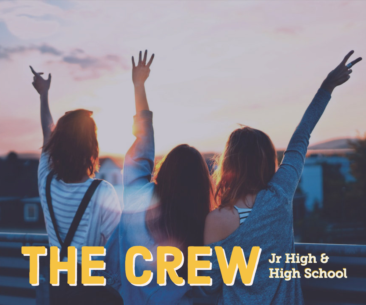 Image of Teenagers with their hands in the air looking at a sunset. 'The Crew' in large letters. 'Jr High and High School' in small letters.