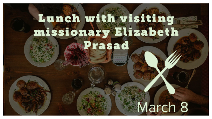 "a table spread with many dishes of food and fork and spoon icons with the text ""Lunch with visiting missionary Elizabeth Prasad March 8"""
