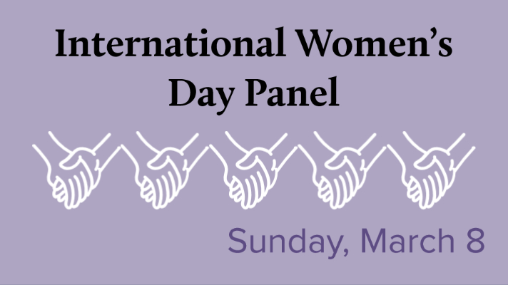 """graphics of holding hands with the text """"International Women's Day Panel Sunday, March 8"""""""