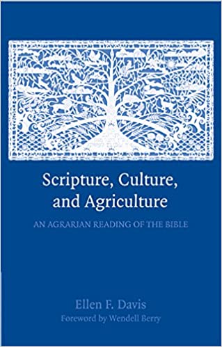 cover of Scripture, Culture, and Agriculture: An Agrarian Reading of the Bible by Ellen F. Davis