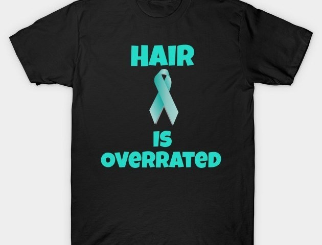"""a black t-shirt with a teal ovarian cancer ribbon and the text """"hair is overrated"""""""