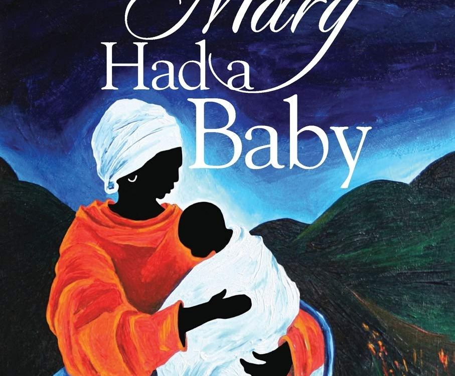 Cover of the book Mary had a Baby with a painting of a black woman holding a black baby against a an outdoor night time background