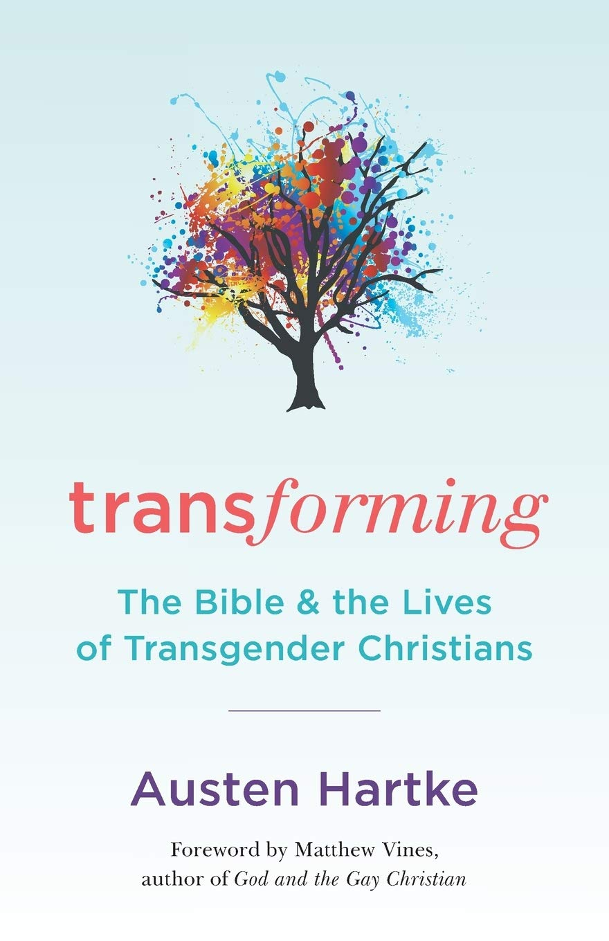 The Cover of Transforming: The Bible and the lives of Transgender Christians by Austen Hartke featuring a tree with rainbow leaves on a blue background