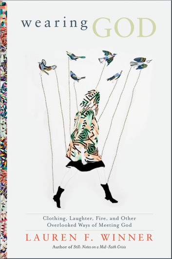 the cover of Lauren Winner's Wearing God with an outline of a woman walking and birds flying tethered to her limbs with puppet strings