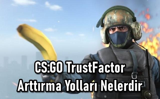 CS:GO için güven faktörü arttırma yöntemleri