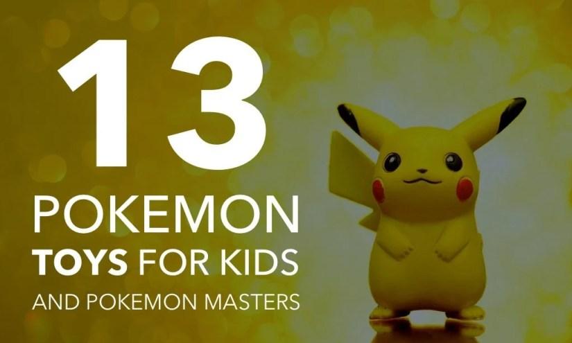 13 Cool Pokémon Toys for Kids and Pokémon Masters