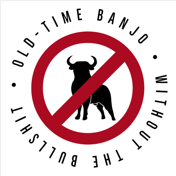 OLD-TIME BANJOWITHOUT THE BULLSHIT
