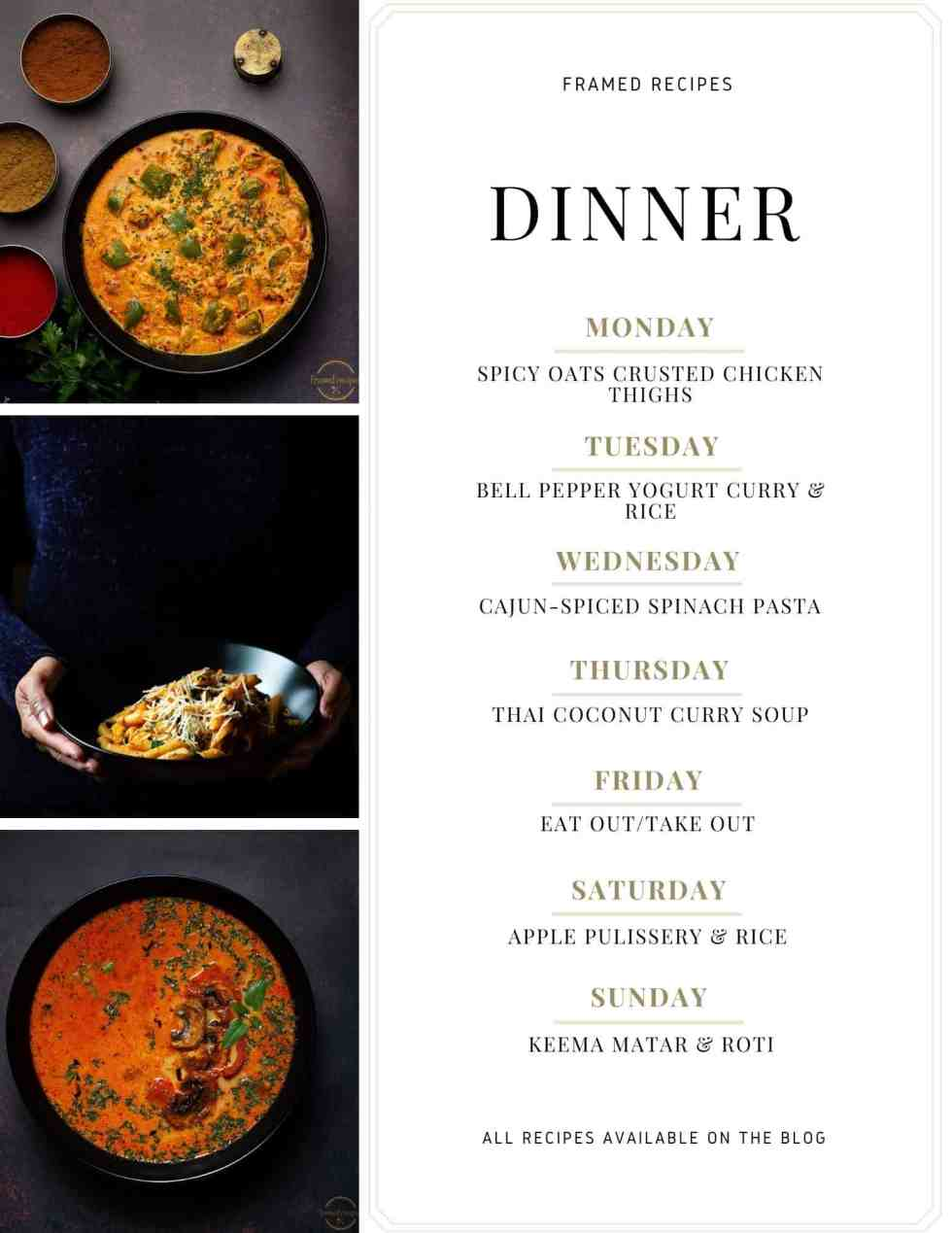 weekly meal plan menu  - list of different meal ideas for the week -  spicy oats crusted chicken thighs, bell pepper yogurt curry, cajun-piced spinach pasta, Thai coconut curry soup, eat out, apple pulissery and keema matar.