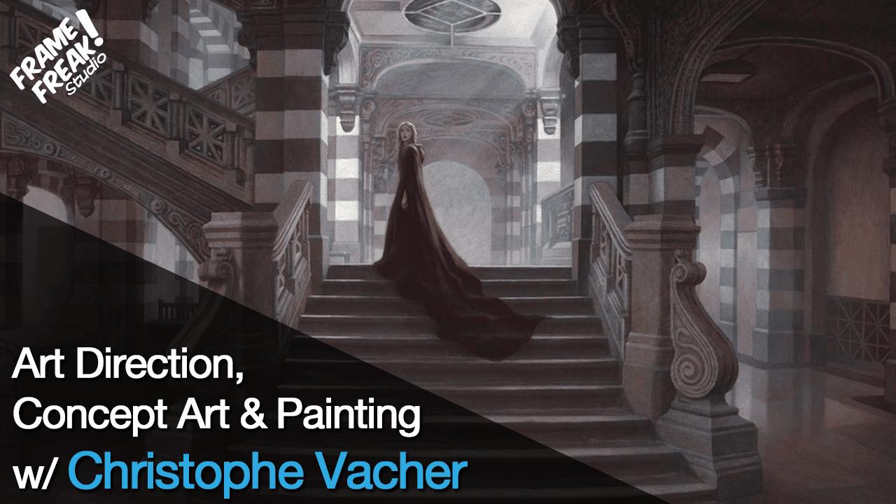 Interview with Christophe Vacher: Art Director, Concept Artist & Painter