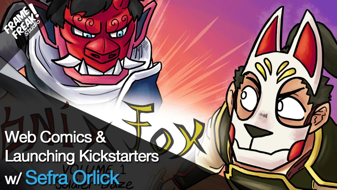 Interview with Sefra Orlick: Oni X Fox Kickstarter