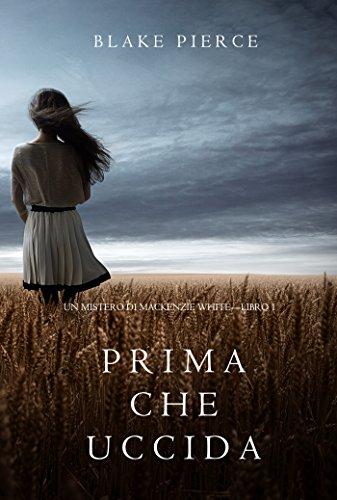 Prima che uccida (Un mistero di Mackenzie White – Libro1) Book Cover