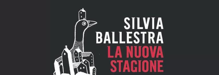 Ritornare alle terra: «La nuova stagione» di Silvia Ballestra