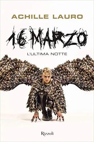 """La copertina del libro """"16 marzo - L'ultima notte"""" di Achille Lauro."""