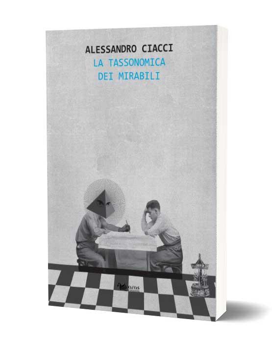 La tassonomica dei mirabili di Alessandro Ciacci