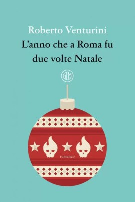 Lanno che a Roma fu due volte Natale
