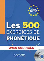 Les 500 Exercices de Phonétique B1-B2