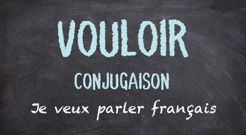 VOULOIR conjugaison