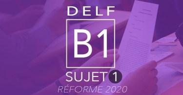 DELF B1 Sujet 1