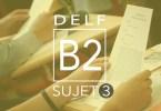 DELF B2 sujet 3