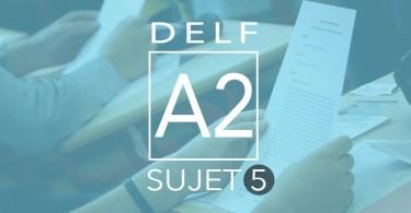 DELF A2 sujet 5